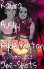 Raura, Auslly & Rydellington One -Shots by R5loverforever1229
