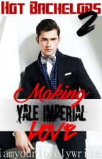 Hot Bachelor 2: Making Love (SPG) Oneshot by iamyourlovelywriter