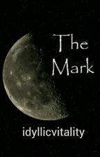 The Mark (completed) by amranthine