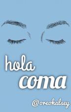 Hola Coma by oreohalsey