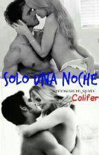 Solo una noche (Colifer) +16 by emmaswan_spain