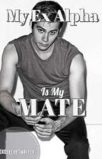 My Ex Alpha is my Mate by XOXOSecretWriter