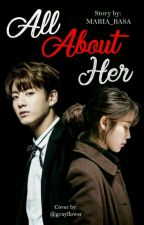 All About Her by maria_basa