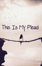 This Is My Plead by WillowWolf1000