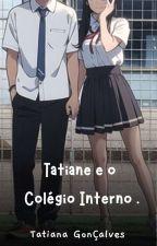 Tatiane e o colégio interno. by TatianaGoncalvez