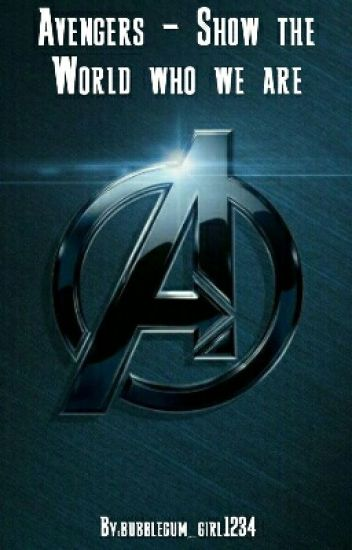 Avengers - Show the world who we are