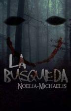 La Busqueda by Noelia-Michaelis