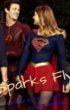 Sparks Fly by SupergirlKaraAllen
