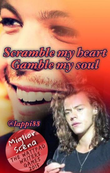 SCRAMBLE MY HEART, GAMBLE MY SOUL (Larry Stylinson)