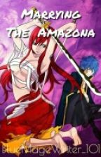 Marrying the Amazona by SerendipityLeixx