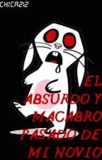 El absurdo y macabro pasado de mi novio (by 29cfs) by chica212