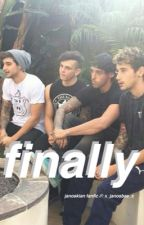 Finally✞Janoskians fanfic by septernal