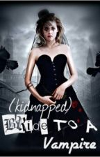 (Kidnapped)Bride to a Vampire by ghella-tin