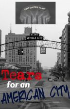 Tears for an American City - The Flint Water Crisis by KatherineArlene