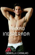PAIXAO INESPERADA  (ROMANCE GAY) by dennylla