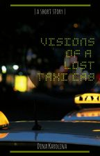 Visions of a Lost Taxi Cab by Diana0304
