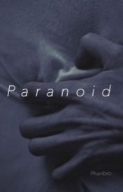 Paranoid ; Phan by PhanBro