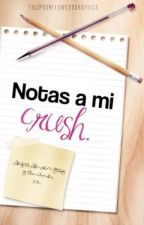 Notas A Mi Crush  #1 by HxrryPxzza