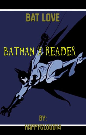 Bat love (batman x reader)