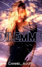 Dilemme by Channel_bloups