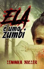 Ela é uma zumbi (conto lésbico) by LeninhaMiller