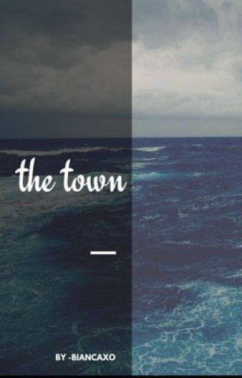 the town (a.t.) (ON HOLD)