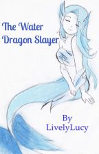 The Water Dragon-Slayer by LivelyLucy