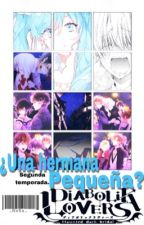 ||Diabolik Lovers || ¿Una Hermana Pequeña? //TEMPORADA DOS// by _NxRx_