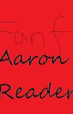 Aaron X Reader by BigoteDude679