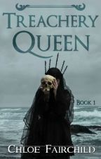 Treachery Queen (The Callistra Chronicles #1) by ChloeFairchild