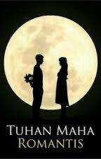 Tuhan Maha Romantis by Bella29-05-03
