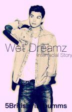 Wet Dreamz (bwmm) by 5britishirishhbummss