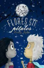 Flores sin pétalos  by kamy_Aylen