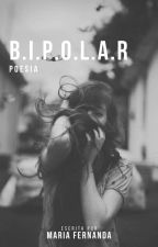 B.I.P.O.L.A.R by M4ria_fefe