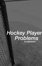 Hockey Player Problems by scutexbenn