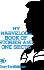 My Marvelous Book of Stories and One Shots by DisneyWorldInfoQueen