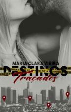 Destinos Traçados by MamaVieira
