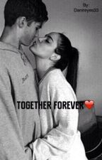 Together Forever❤️ by Danireyes33
