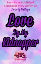 Love By My Kidnapper (Approved under PHR) by MsSummerWriter