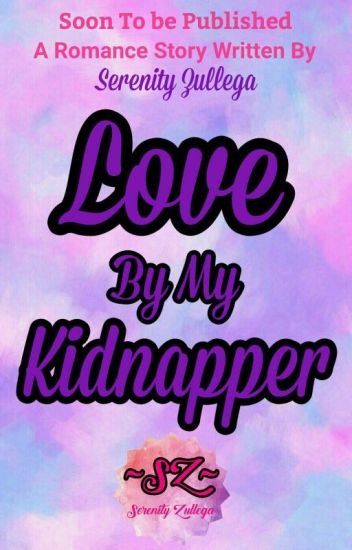 Love By My Kidnapper (Approved under PHR)