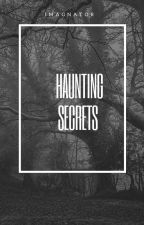 Haunting Secrets by imagnator
