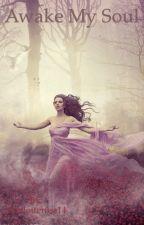 Awake My Soul by charlotterose14