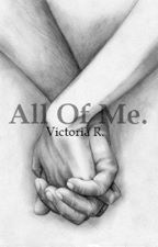 All of me (#Playlist) by Viam29