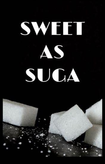 Sweet As Suga
