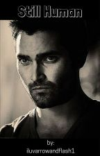 Still Human (Derek Hale/Teen Wolf) ON HOLD FOR EDITING by _bebrave21