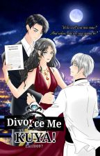 Divorce Me Kuya! by EARL0007