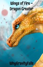 Wings of Fire - Dragon Creator by WhyGravityFalls