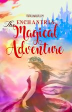 ENCHANTRIA: The Magical Adventure (On-Going) by farillinagullem
