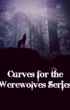 Curves for the Werewolves Series (About the Series) by unleashed27