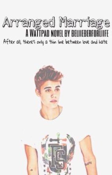 Arranged Marriage (A Justin Bieber love story)